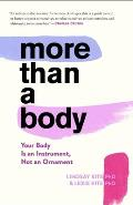 More Than a Body Your Body Is an Instrument Not an Ornament