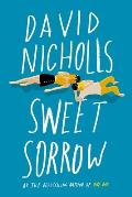 Sweet Sorrow The long awaited new novel from the best selling author of ONE DAY