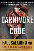Carnivore Code Unlocking the Secrets to Optimal Health by Returning to Our Ancestral Diet