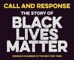 Call & Response The Story of Black Lives Matter