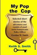 My Pop the Cop
