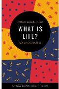 Literary Magazine 2019: What Is Life?