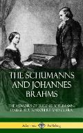 The Schumanns and Johannes Brahms: The Memoirs of Eugenie Schumann, Daughter to Robert and Clara (Hardcover)
