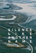 Silence Like Another Name
