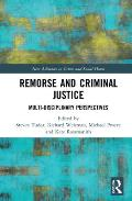 Remorse and Criminal Justice: Multi-Disciplinary Perspectives