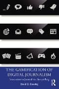 The Gamification of Digital Journalism: Innovation in Journalistic Storytelling