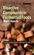 Bioactive Compounds in Fermented Foods: Health Aspects