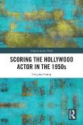 Scoring the Hollywood Actor in the 1950s