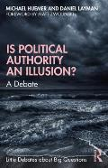 Is Political Authority an Illusion?: A Debate