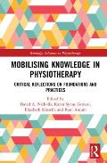 Mobilizing Knowledge in Physiotherapy: Critical Reflections on Foundations and Practices