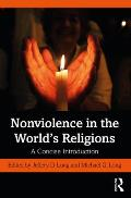 Nonviolence in the World's Religions: A Concise Introduction