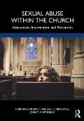 Sexual Abuse Within the Church: Assessment, Intervention, and Prevention
