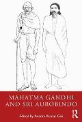 Mahatma Gandhi and Sri Aurobindo