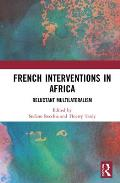 French Interventions in Africa: Reluctant Multilateralism