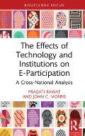 The Effects of Technology and Institutions on E-Participation: A Cross-National Analysis