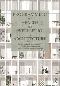 Programming for Health and Wellbeing in Architecture