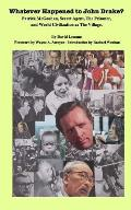 WHATEVER HAPPENED TO JOHN DRAKE? Patrick McGoohan, Secret Agent, The Prisoner, and World Civilization as The Village.