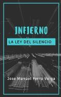 INFIERNO. La ley del silencio