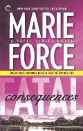 Fatal Consequences Book Three of the Fatal Series