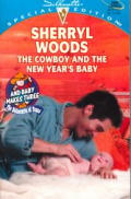 Cowboy & the New Year's Baby: And Baby Makes Three: the Next Generation