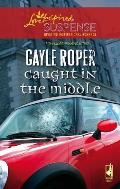 Caught in the Middle (Love Inspired Suspense)