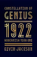 Constellation of Genius 1922 Modernism Year One