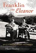 Franklin & Eleanor An Extraordinary Marriage