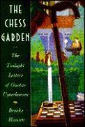 Chess Garden Or The Twilight Letters Of Gustav Uyterhoeven
