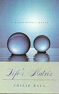 Lifes Matrix A Biography Of Water