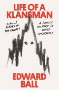 Life of a Klansman A Family History in White Supremacy