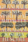 Moral Grandeur & Spiritual Audacity