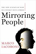 Mirroring People The New Science of How We Connect with Others