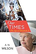 Our Times The Age Of Elizabeth II