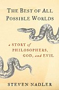 Best of All Possible Worlds A Story of Philosophers God & Evil