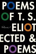 Poems of T S Eliot Volume I Collected & Uncollected Poems