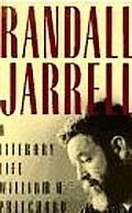 Randall Jarrell A Literary Life