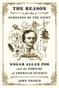 Reason for the Darkness of the Night Edgar Allan Poe & the Forging of American Science