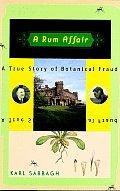 Rum Affair A True Story Of Botanical Fra
