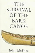 Survival Of The Bark Canoe