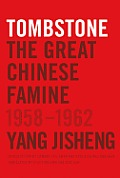 Tombstone The Great Chinese Famine 1958 1962