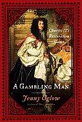 Gambling Man Charles IIs Restoration Game