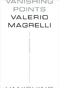 Vanishing Points Poems A Bilingual Edition