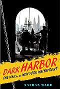 Dark Harbor The War for the New York Waterfront