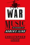War Music An Account Of Homers Iliad