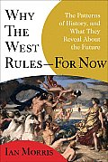 Why the West Rules For Now The Patterns of History & What They Reveal About the Future