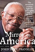 Mirror to America The Autobiography of John Hope Franklin