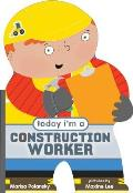 Today Im a Construction Worker