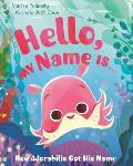 Hello My Name Is How Adorabilis Got His Name