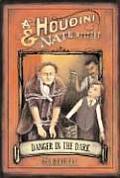 Danger In The Dark A Houdini & Nate Mystery