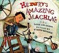 Henrys Amazing Machine